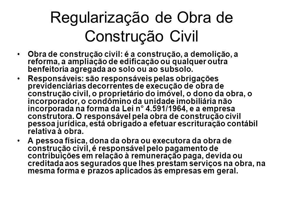 Regularização de Obra de Construção Civil Obra de construção civil: é a construção, a demolição, a reforma, a ampliação de edificação ou qualquer outr