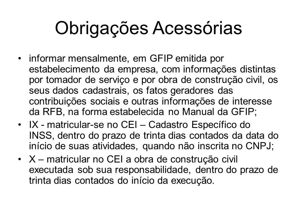 Obrigações Acessórias informar mensalmente, em GFIP emitida por estabelecimento da empresa, com informações distintas por tomador de serviço e por obr