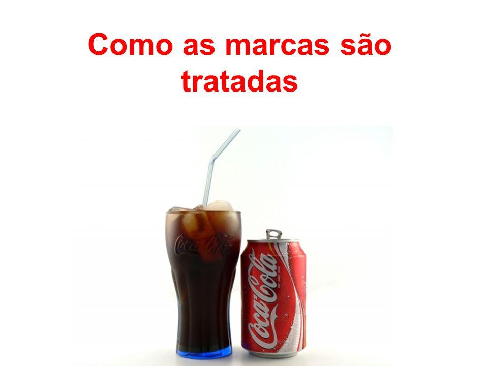 Coca-Cola Como as marcas são tratadas