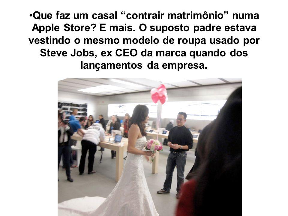 Que faz um casal contrair matrimônio numa Apple Store.