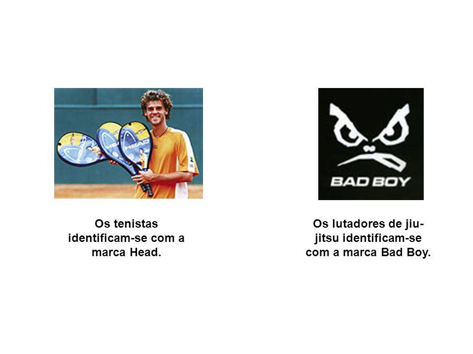 Os lutadores de jiu- jitsu identificam-se com a marca Bad Boy. Os tenistas identificam-se com a marca Head.