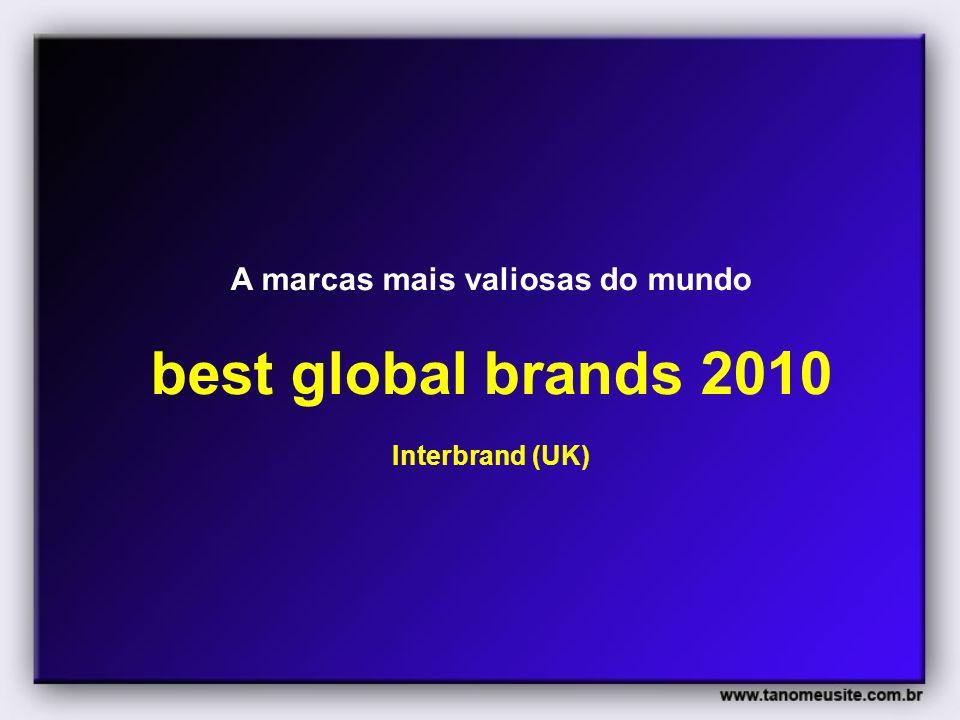 A marcas mais valiosas do mundo best global brands 2010 Interbrand (UK)