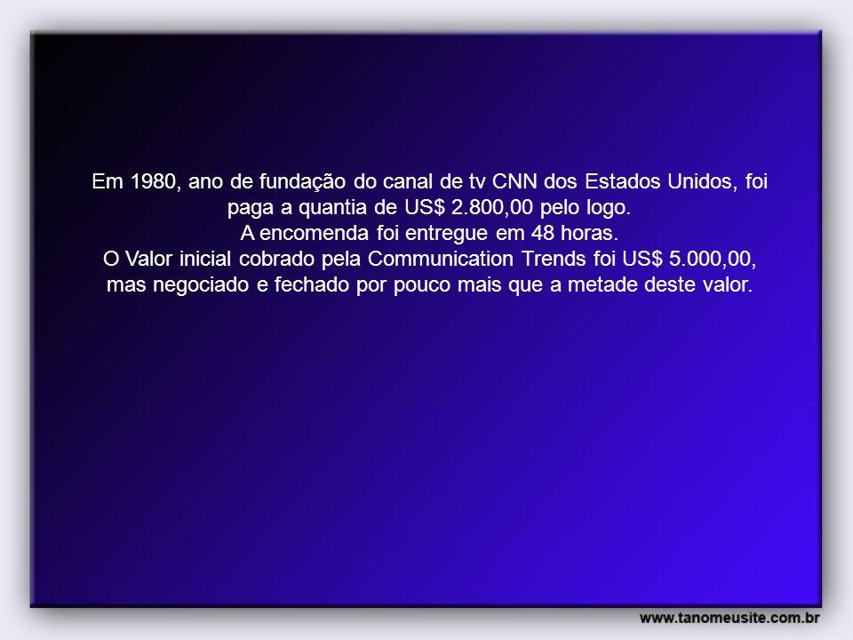 Em 1980, ano de fundação do canal de tv CNN dos Estados Unidos, foi paga a quantia de US$ 2.800,00 pelo logo. A encomenda foi entregue em 48 horas. O
