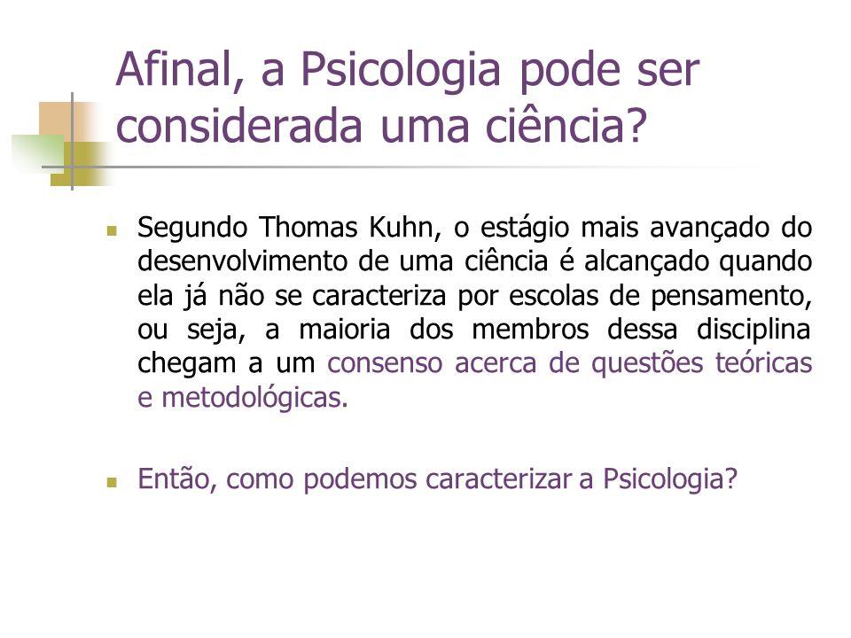 Afinal, a Psicologia pode ser considerada uma ciência? Segundo Thomas Kuhn, o estágio mais avançado do desenvolvimento de uma ciência é alcançado quan
