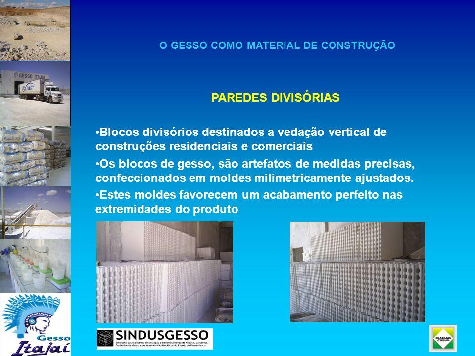 O GESSO COMO MATERIAL DE CONSTRUÇÃO PAREDES DIVISÓRIAS Blocos divisórios destinados a vedação vertical de construções residenciais e comerciais Os blo