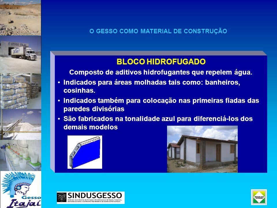 BLOCO HIDROFUGADO Composto de aditivos hidrofugantes que repelem água. Indicados para áreas molhadas tais como: banheiros, cosinhas. Indicados também