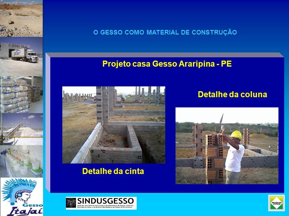 Projeto casa Gesso Araripina - PE Detalhe da coluna Detalhe da cinta O GESSO COMO MATERIAL DE CONSTRUÇÃO