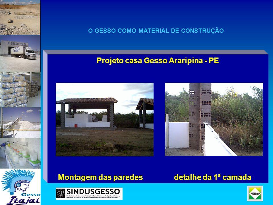 Projeto casa Gesso Araripina - PE Montagem das paredes detalhe da 1ª camada O GESSO COMO MATERIAL DE CONSTRUÇÃO