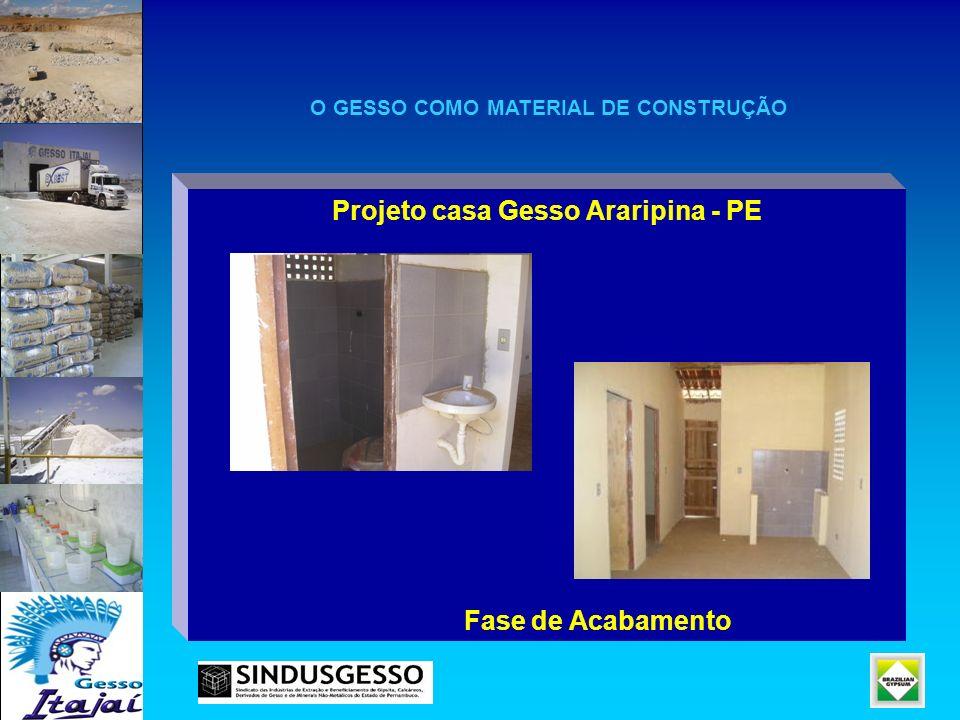 Projeto casa Gesso Araripina - PE Fase de Acabamento O GESSO COMO MATERIAL DE CONSTRUÇÃO