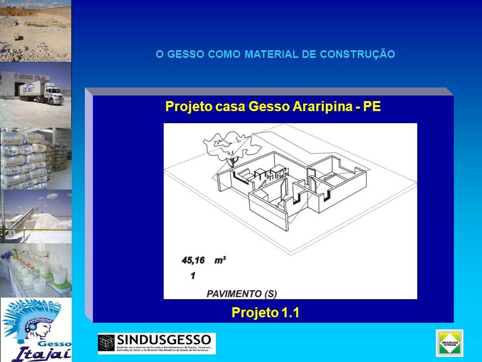 Projeto casa Gesso Araripina - PE Projeto 1.1 O GESSO COMO MATERIAL DE CONSTRUÇÃO