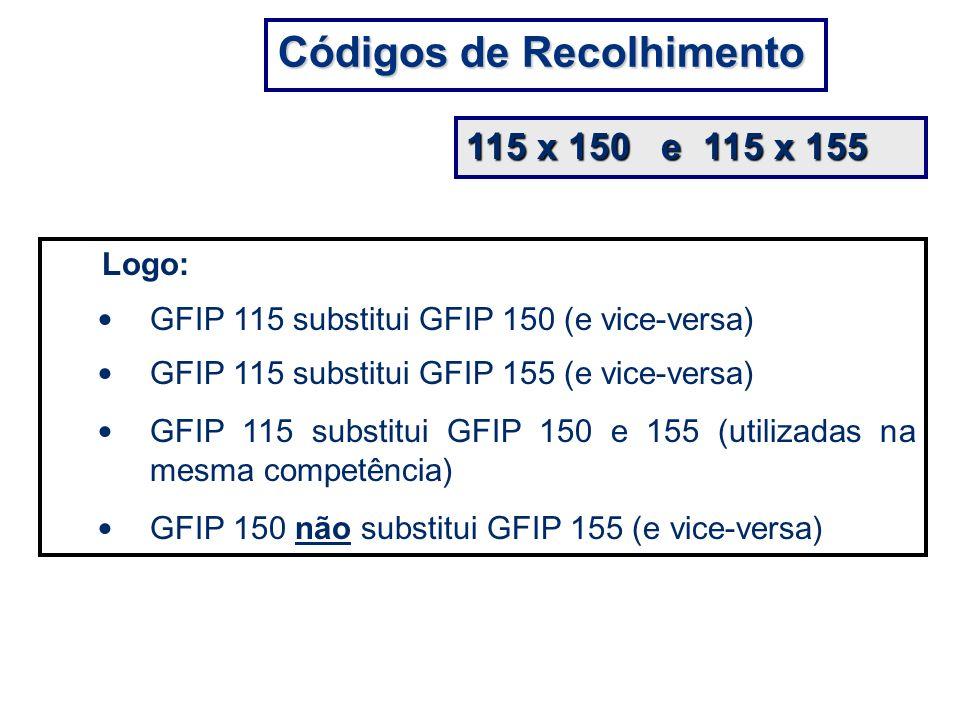 Logo: GFIP 115 substitui GFIP 150 (e vice-versa) GFIP 115 substitui GFIP 155 (e vice-versa) GFIP 115 substitui GFIP 150 e 155 (utilizadas na mesma com