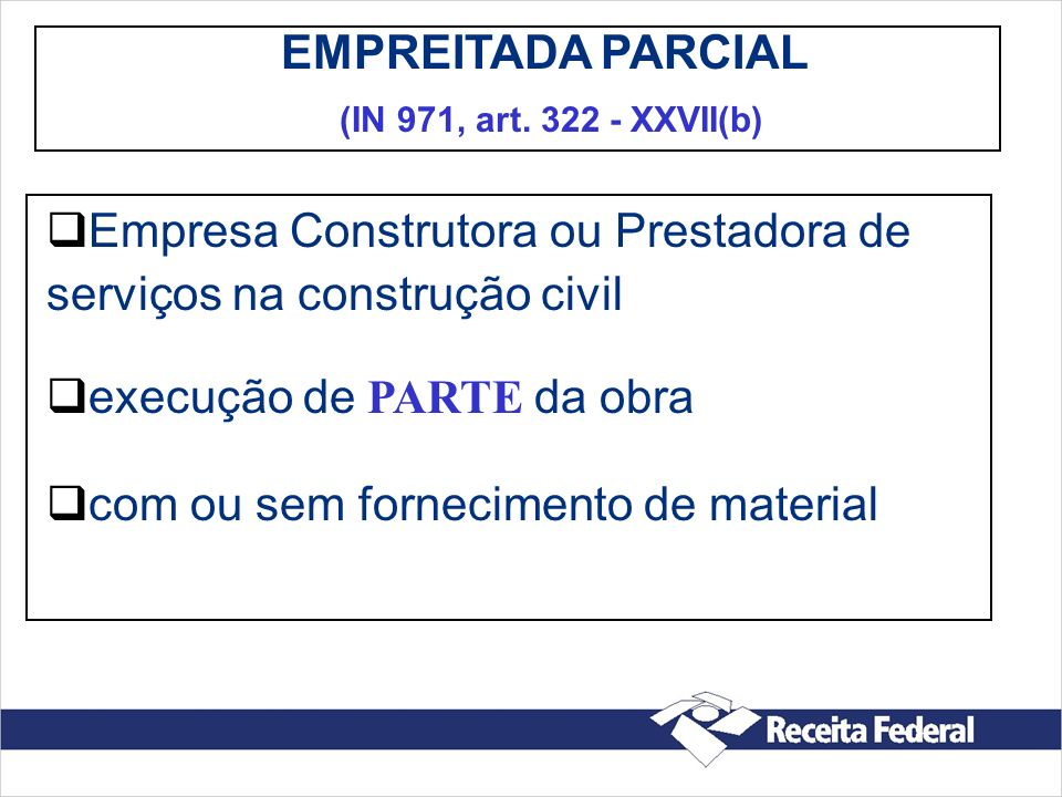 EMPREITADA PARCIAL (IN 971, art.