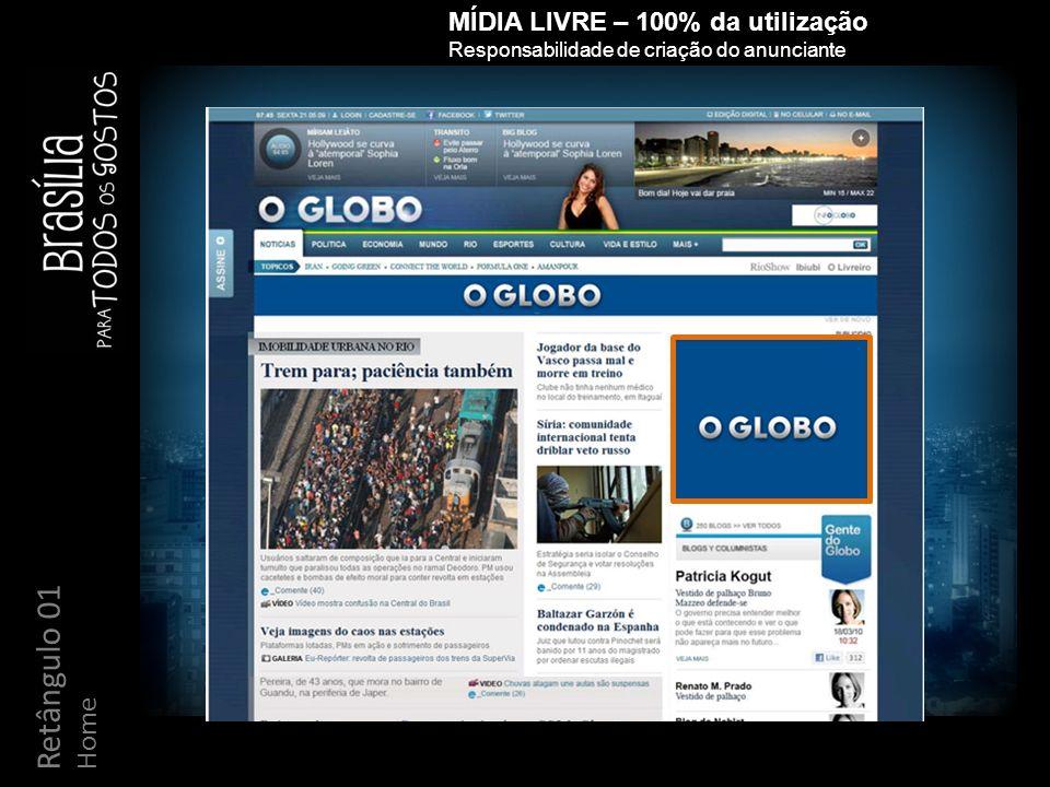 Retângulo 01 Home MÍDIA LIVRE – 100% da utilização Responsabilidade de criação do anunciante