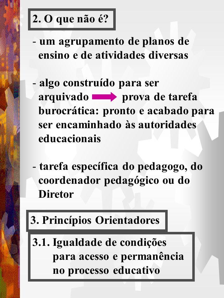 - fundamenta as transformações internas da organização escolar e explicita suas relações com as transformações mais amplas (econômica, social, polític