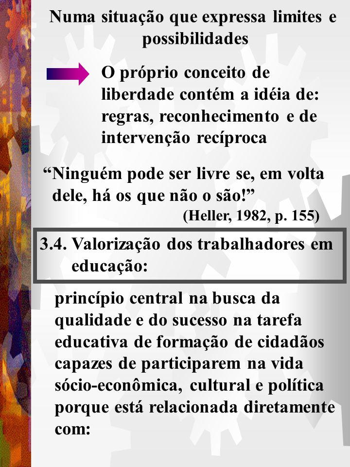 3.3. Liberdade implica a idéia de autonomia liberdade e autonomia constituem a própria natureza do ato pedagógico Somos livres com os outros, não, ape