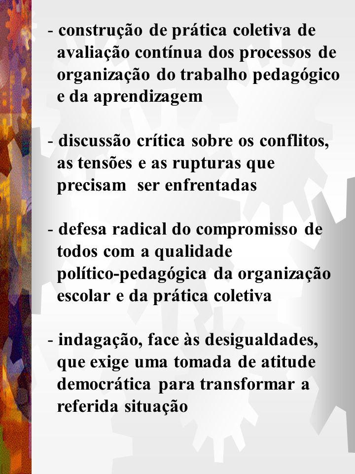 A PARTICPAÇÃO POSSIBILITA - a reflexão coletiva que favorece o diálogo, o repseito e a auto-crítica - descentralização do poder, criando uma forma de