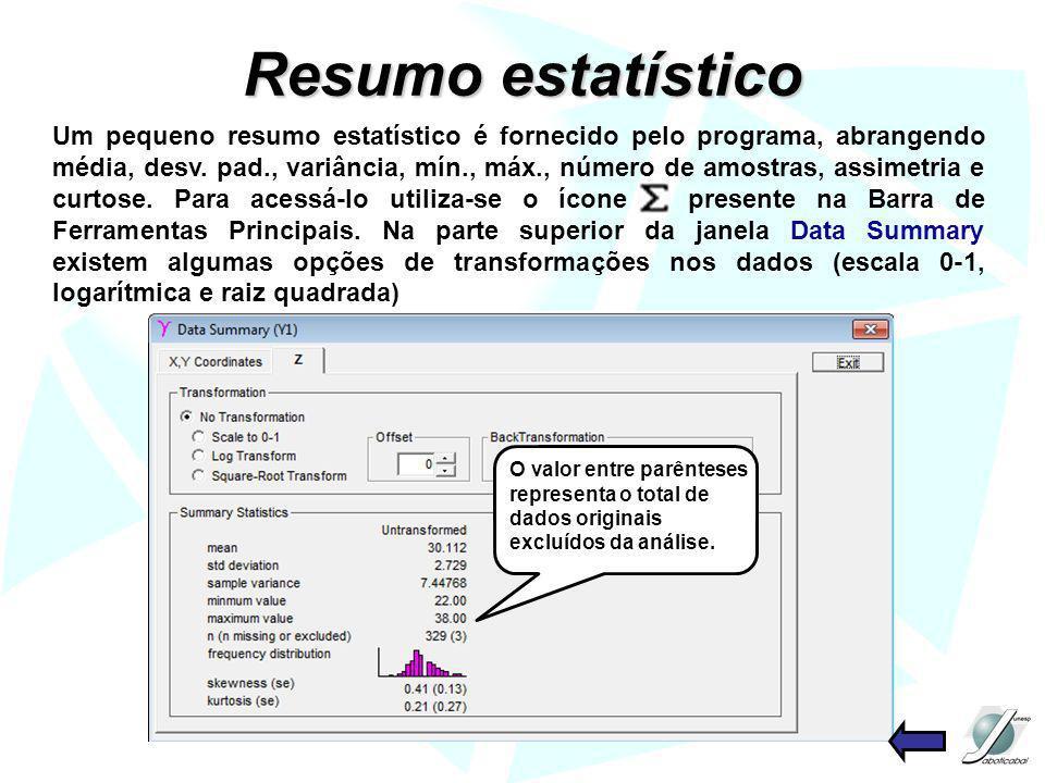 Resumo estatístico Um pequeno resumo estatístico é fornecido pelo programa, abrangendo média, desv. pad., variância, mín., máx., número de amostras, a
