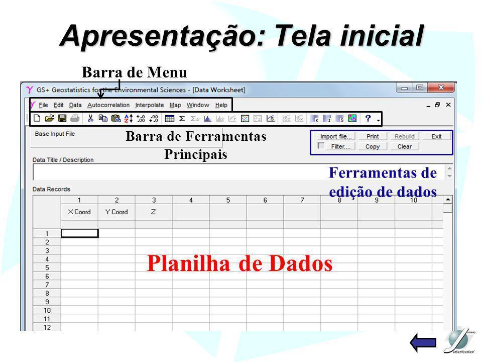 Apresentação: Tela inicial Planilha de Dados Ferramentas de edição de dados Barra de Menu Barra de Ferramentas Principais