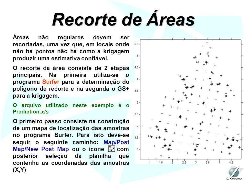 Recorte de Áreas Áreas não regulares devem ser recortadas, uma vez que, em locais onde não há pontos não há como a krigagem produzir uma estimativa co