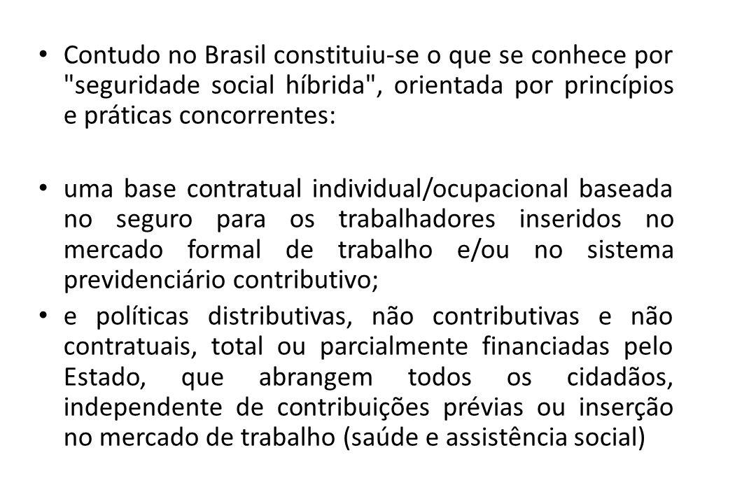 Contudo no Brasil constituiu-se o que se conhece por