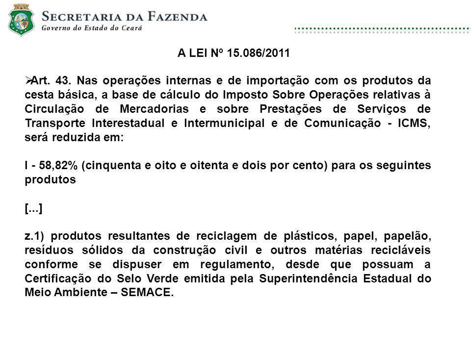 DISCIPLINA: DIREITO AMBIENTAL E ECOLOGIA Art. 43. Nas operações internas e de importação com os produtos da cesta básica, a base de cálculo do Imposto