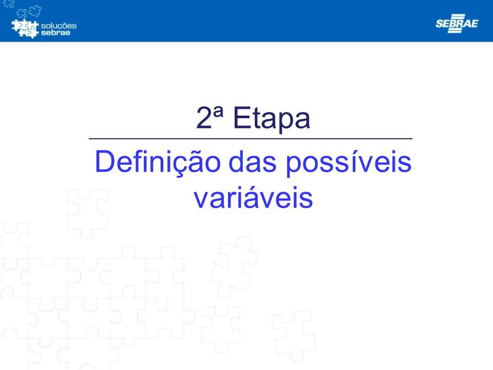 2ª Etapa Definição das possíveis variáveis
