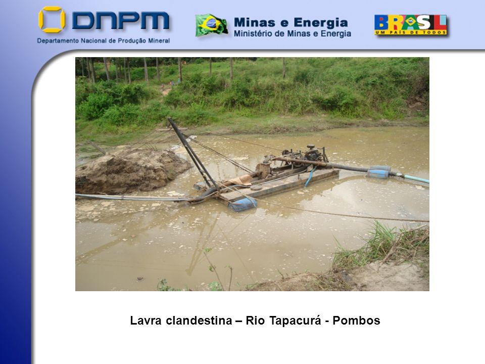 Lavra clandestina – Rio Tapacurá - Pombos