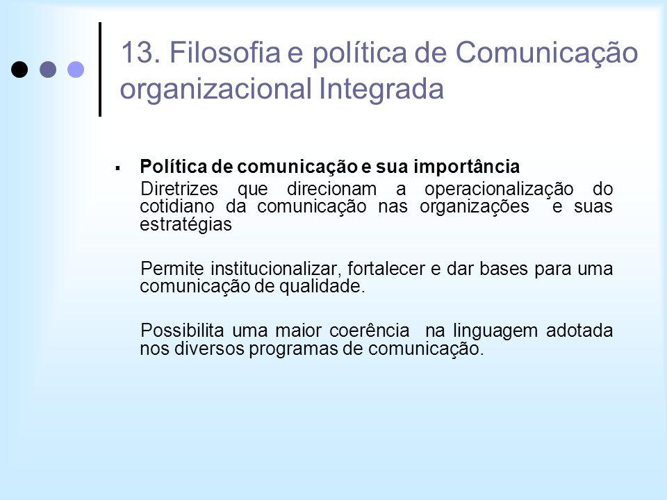 Política de comunicação e sua importância Diretrizes que direcionam a operacionalização do cotidiano da comunicação nas organizações e suas estratégia