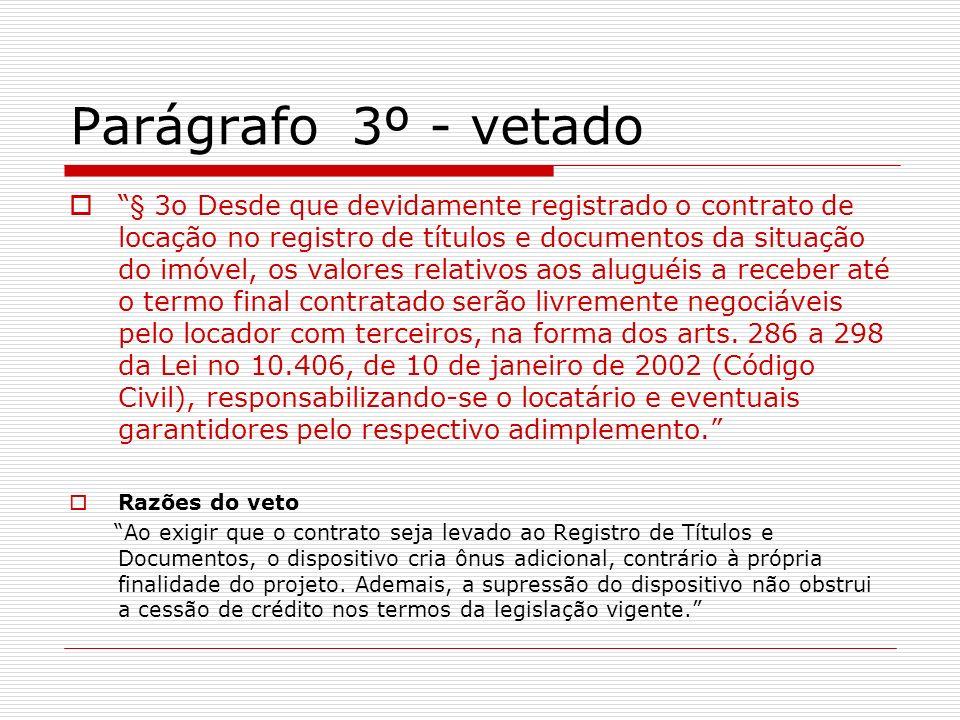 Parágrafo 3º - vetado § 3o Desde que devidamente registrado o contrato de locação no registro de títulos e documentos da situação do imóvel, os valore