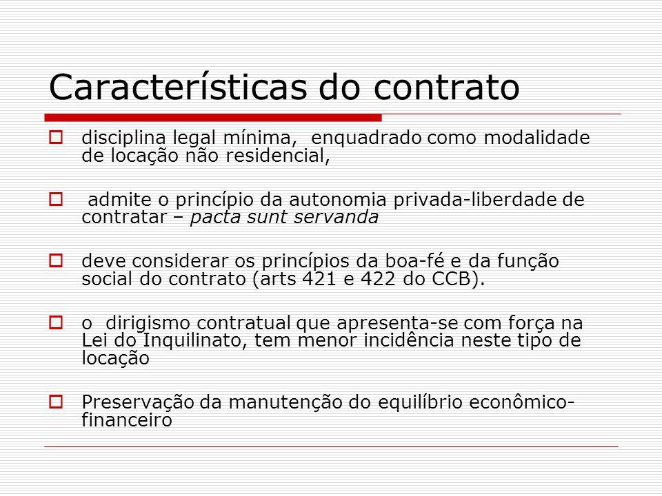Características do contrato disciplina legal mínima, enquadrado como modalidade de locação não residencial, admite o princípio da autonomia privada-li