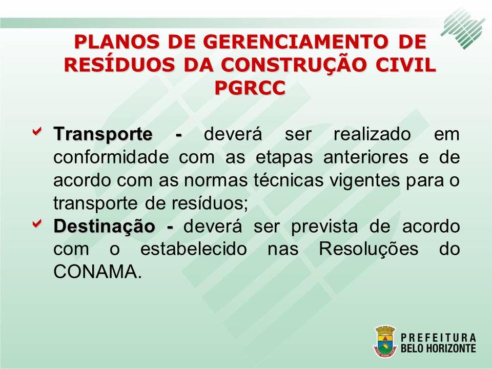 Transporte - Transporte - deverá ser realizado em conformidade com as etapas anteriores e de acordo com as normas técnicas vigentes para o transporte