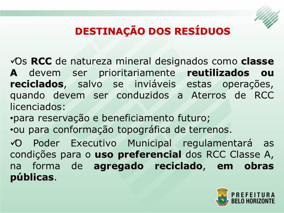 RCCclasse Areutilizados ou reciclados Os RCC de natureza mineral designados como classe A devem ser prioritariamente reutilizados ou reciclados, salvo