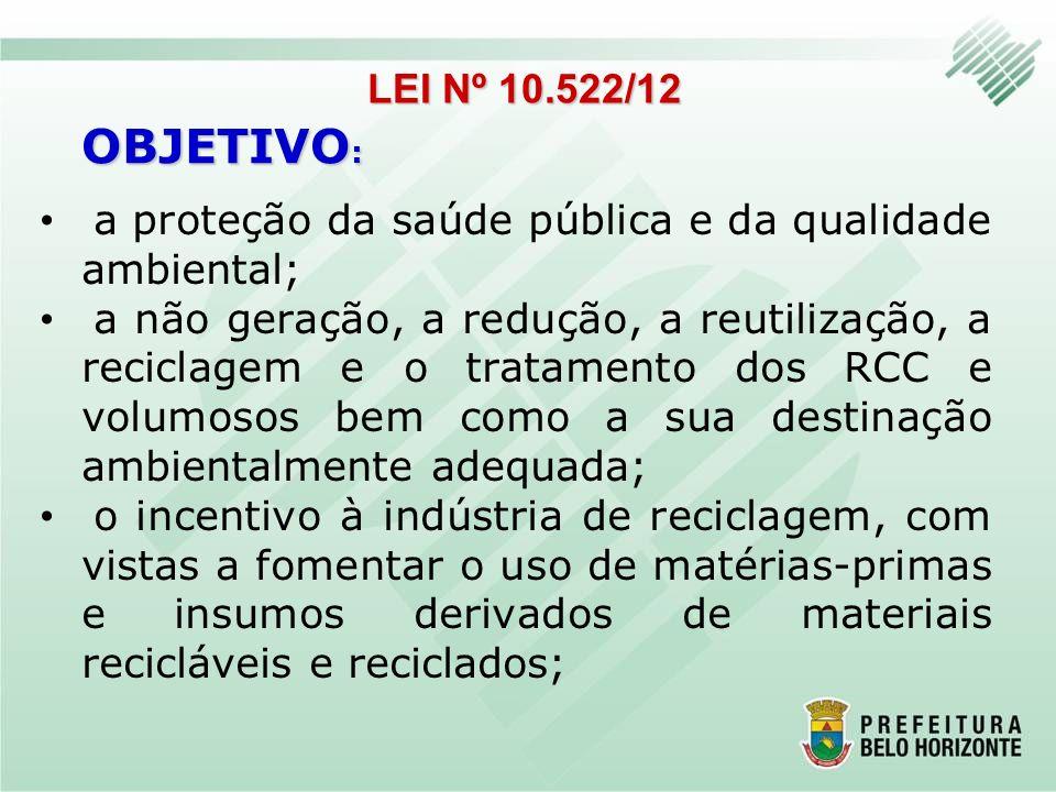 a proteção da saúde pública e da qualidade ambiental; a não geração, a redução, a reutilização, a reciclagem e o tratamento dos RCC e volumosos bem co