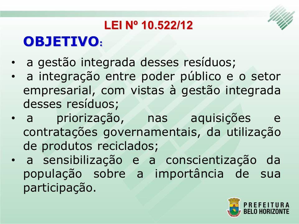 a gestão integrada desses resíduos; a integração entre poder público e o setor empresarial, com vistas à gestão integrada desses resíduos; a priorizaç