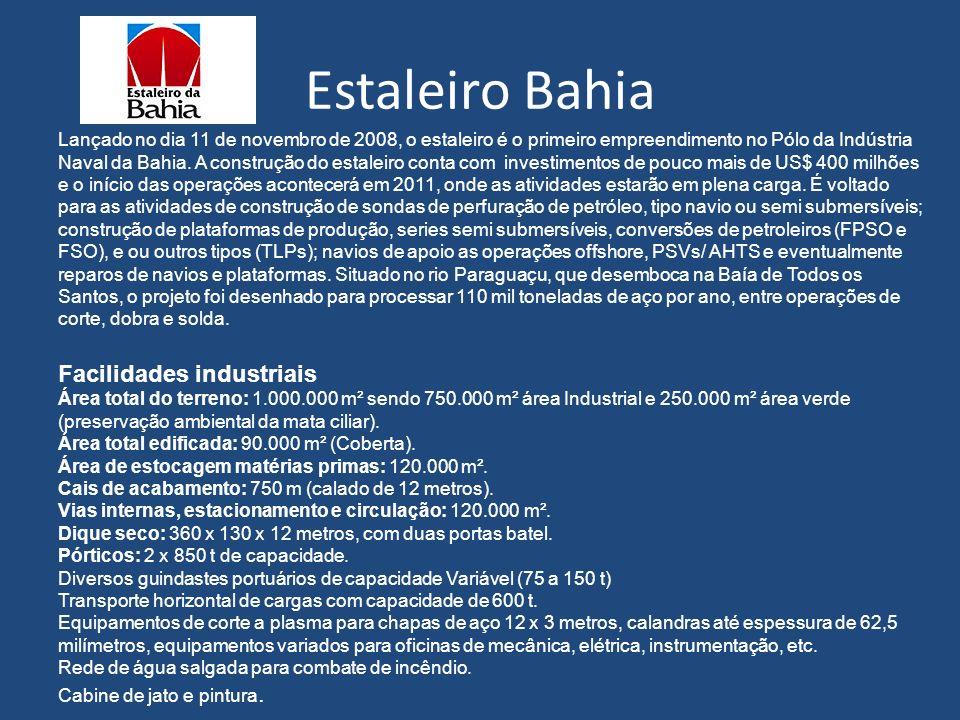 Lançado no dia 11 de novembro de 2008, o estaleiro é o primeiro empreendimento no Pólo da Indústria Naval da Bahia. A construção do estaleiro conta co