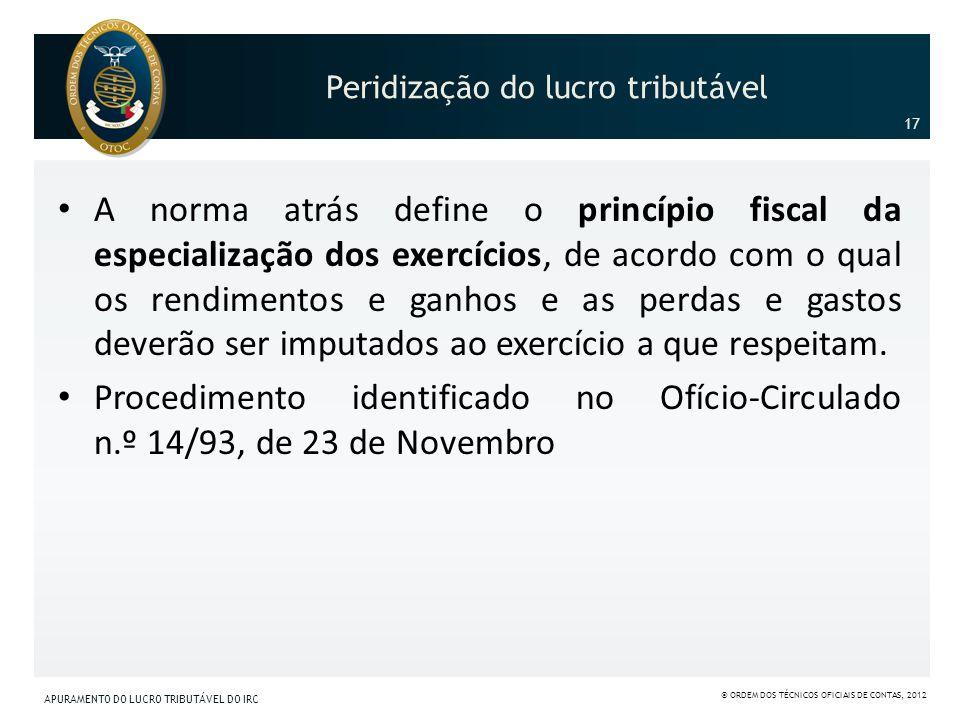 Peridização do lucro tributável A norma atrás define o princípio fiscal da especialização dos exercícios, de acordo com o qual os rendimentos e ganhos