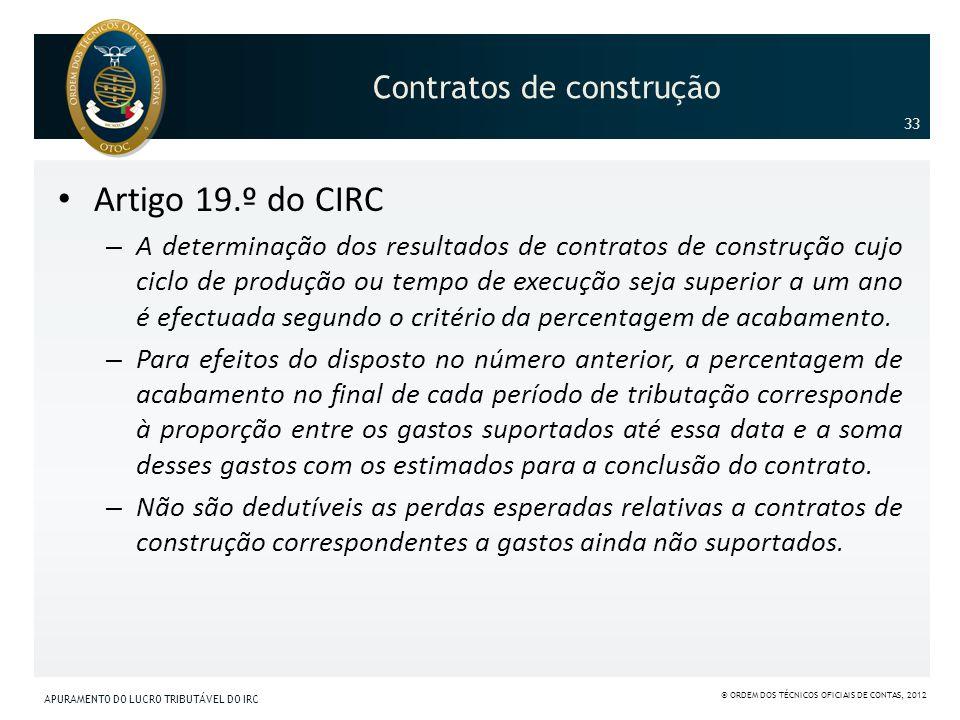 Contratos de construção Artigo 19.º do CIRC – A determinação dos resultados de contratos de construção cujo ciclo de produção ou tempo de execução sej