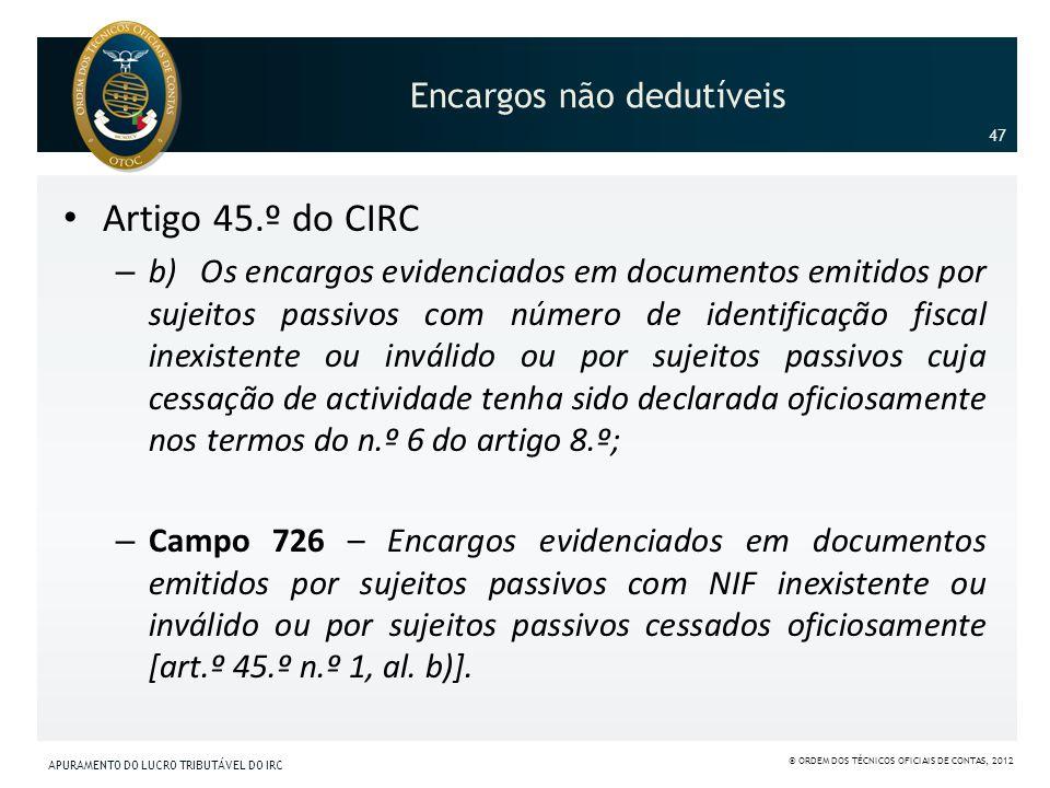Encargos não dedutíveis Artigo 45.º do CIRC – b) Os encargos evidenciados em documentos emitidos por sujeitos passivos com número de identificação fis
