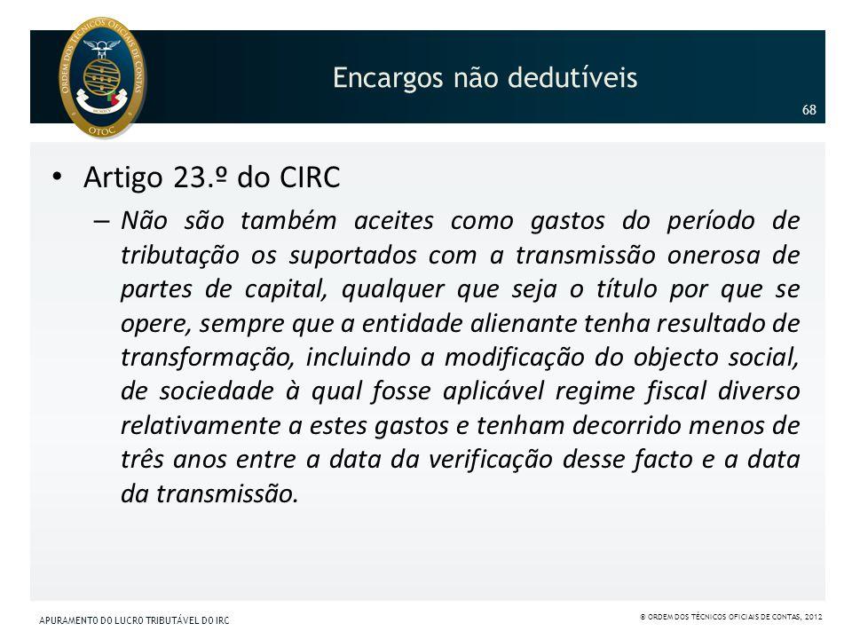 Encargos não dedutíveis Artigo 23.º do CIRC – Não são também aceites como gastos do período de tributação os suportados com a transmissão onerosa de p