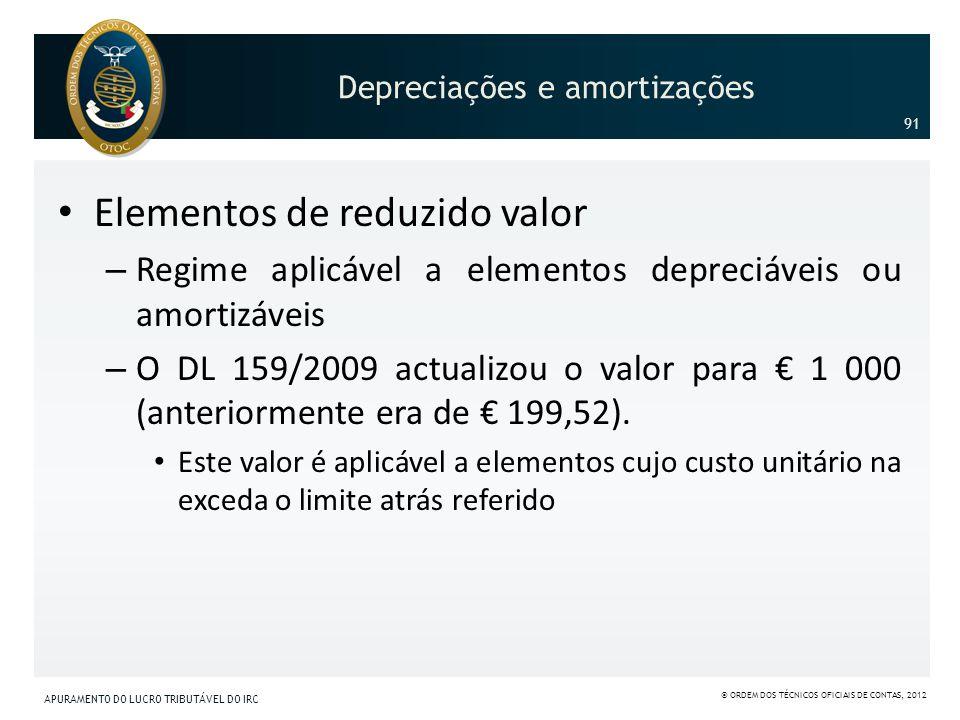 Elementos de reduzido valor – Regime aplicável a elementos depreciáveis ou amortizáveis – O DL 159/2009 actualizou o valor para 1 000 (anteriormente e