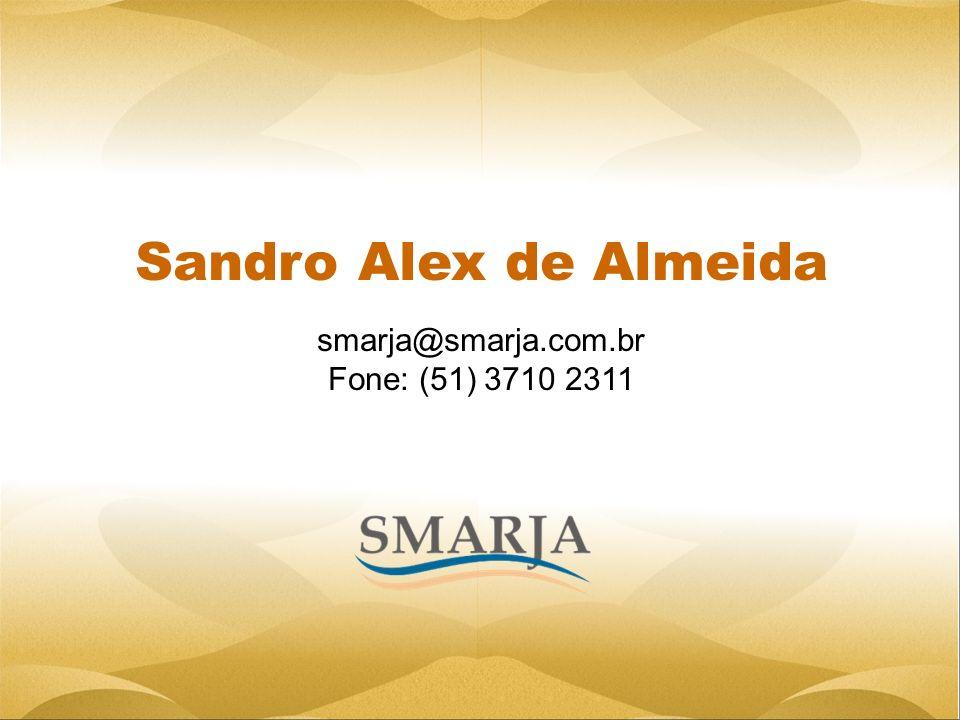 smarja@smarja.com.br Fone: (51) 3710 2311 Sandro Alex de Almeida