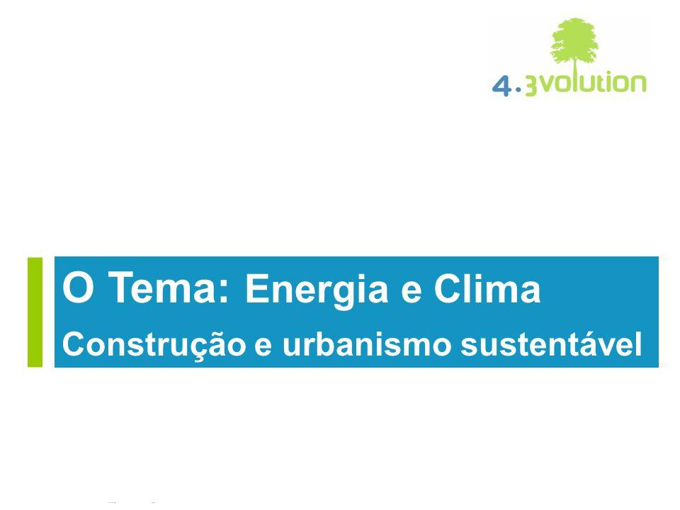 Genève September 8 th, 2008 O Tema: Energia e Clima Construção e urbanismo sustentável
