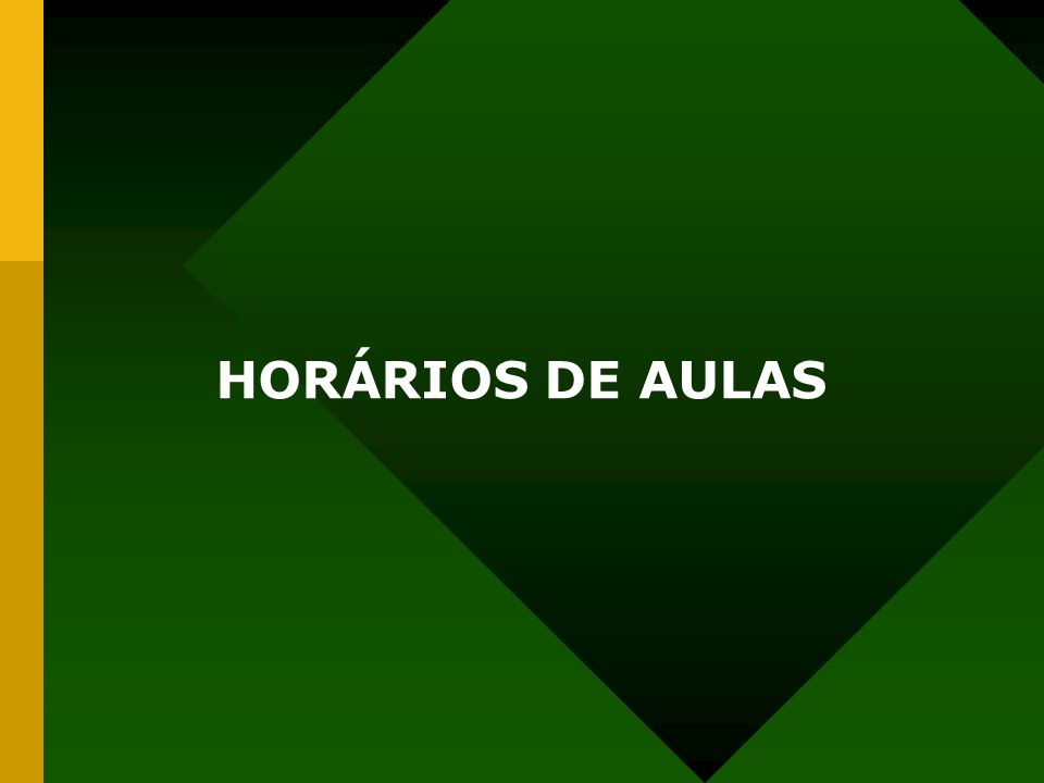 HORÁRIOS DE AULAS