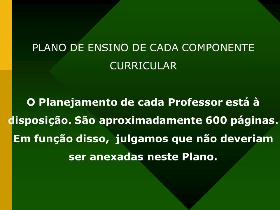PLANO DE ENSINO DE CADA COMPONENTE CURRICULAR O Planejamento de cada Professor está à disposição.