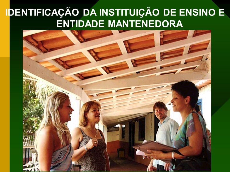 IDENTIFICAÇÃO DA INSTITUIÇÃO DE ENSINO E ENTIDADE MANTENEDORA