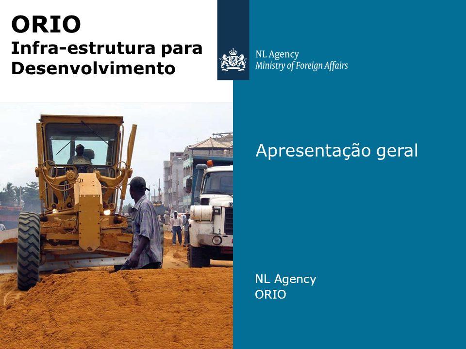 Apresentação geral NL Agency ORIO Infra-estrutura para Desenvolvimento