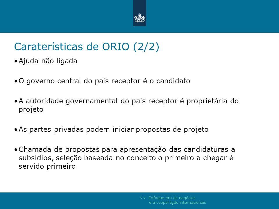 >> Enfoque em os negócios e a cooperação internacionais Caraterísticas de ORIO (2/2) Ajuda não ligada O governo central do país receptor é o candidato