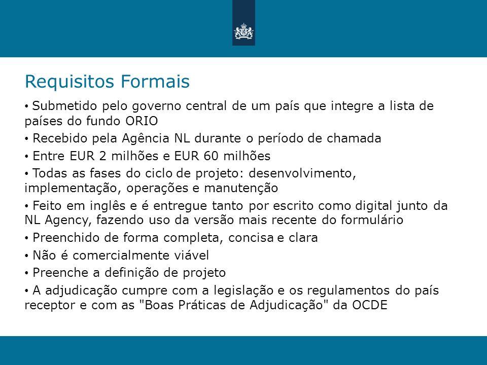 Requisitos Formais Submetido pelo governo central de um país que integre a lista de países do fundo ORIO Recebido pela Agência NL durante o período de