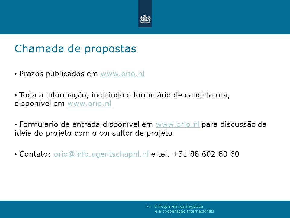 >> Enfoque em os negócios e a cooperação internacionais Chamada de propostas Prazos publicados em www.orio.nlwww.orio.nl Toda a informação, incluindo