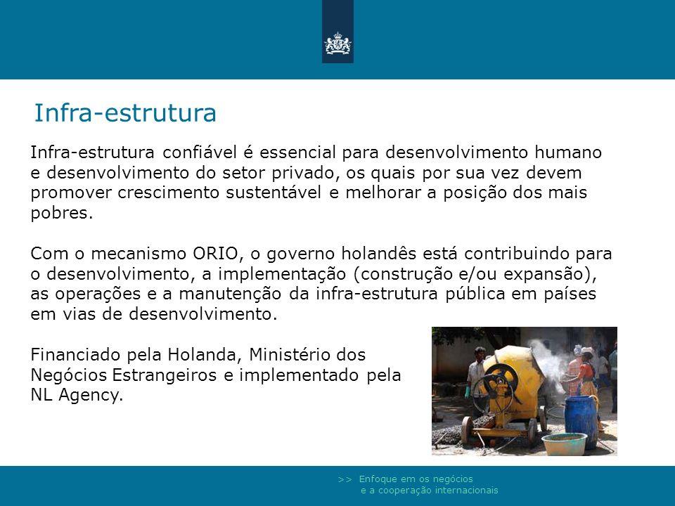 >> Enfoque em os negócios e a cooperação internacionais Infra-estrutura Infra-estrutura confiável é essencial para desenvolvimento humano e desenvolvi